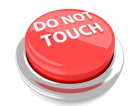 DO NOT TOUCH on red push button  3d illustration  Isolated background