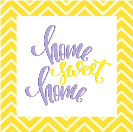 Home sweet home poster. Modern brush calligraphy. Colorful quote with chevron