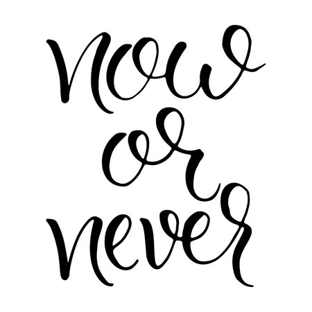 Now or never. Inspirational, motivational quote. Anti-procrastination. Hand drawn design. Motivational typography. Isolated lettering. - stock vector