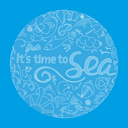 Abstract round background with the inscription Its time to sea and small drawings on the theme of travels. Vector illustration Illustration