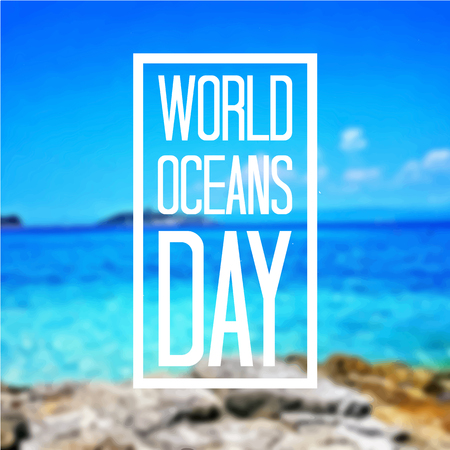 World Oceans Day greeting card. Typographical background with beach behind. Vector illustration.