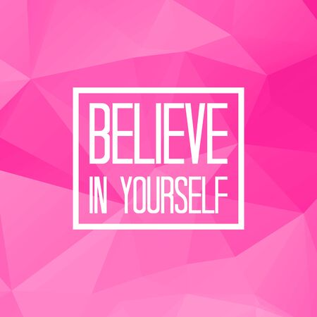 believe in yourself: Believe in yourself quote on triangulated low poly background. Vector illustration.