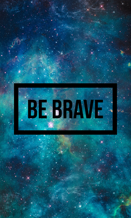 big bang: Be brave motivational quote on night starry sky background.