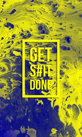 Get shit done motivational quote on abstract liquid background.