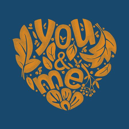 You and I aged hand lettering. Isolated romantic vector illustration in the shape of a heart with text and ornament. Template for greetings, invitations, recognition. Ilustracja