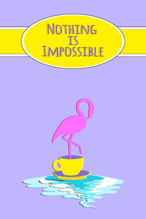 Nothing is impossible Card with flamingo and cup. Illustration