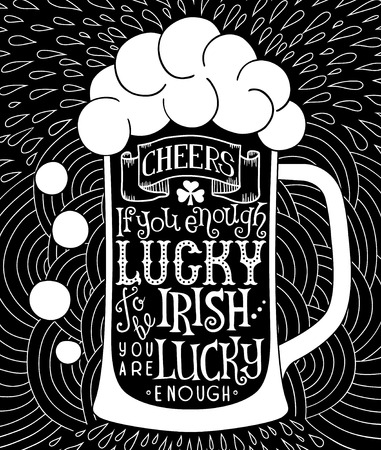 Lettering on the glass of beer and doodle background. EPS 10 vector poster with irish proverb. Illustration