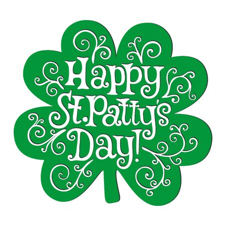 Happy St. Patty`s day lettering on the four-leaved clover background.