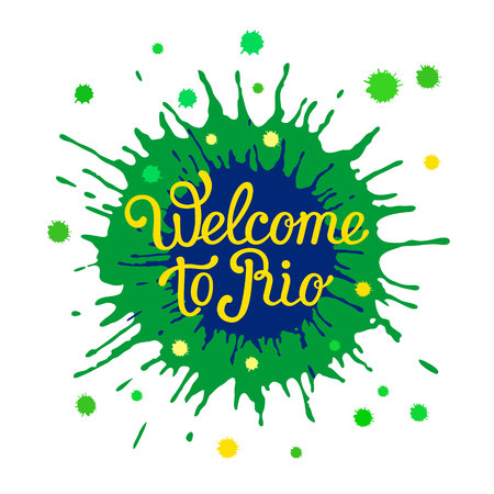 Hand-drawn lettering phrase Welcome to Rio on the colorful background of blots. Brazilian flag color abstract backdrop with inscription. Can be used for posters, t-shirt prints. EPS 10 vector.