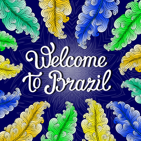 Carnival style poster with colorful feathers and handwritten lettering phrase Welcome to Brazil. Brazilian flag colors. Wallpaper design. EPS 10 vector background.