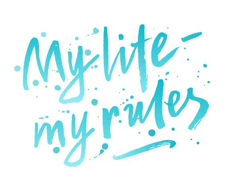 My life - my rules hand drawn brush lettering phrase. Individual freedom and independence slogan. Aqua blue colorful inscription with watercolor style blots, splashes. EPS 10 vector illustration. Standard-Bild - 126010548
