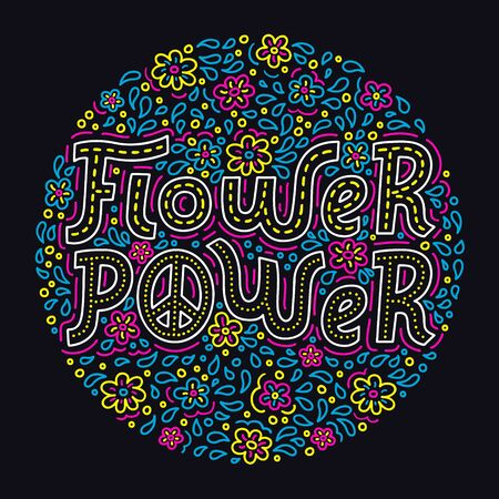 Flower power hand drawn lettering bright colorful circle backround. Hippie style doodle pattern of psychedelic colours for t-shirt print, textile, clothes and poster design. EPS 10 vector illustration.