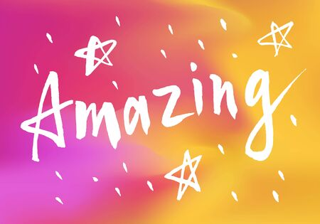 Amazing brush paint lettering word with hand drawn stars. Bright colorful pink orange gradient mesh abstract background. EPS 10 vector illustration.