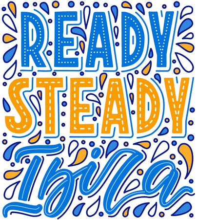 Hand drawn lettering poster. Ready steady Ibiza phrase inscription with water drops and bubbles. Marine style pattern for t-shirt print, textile, clothes design. EPS 10 vector illustration.