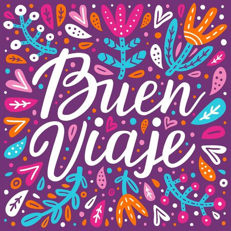 Have a nice trip hand drawn lettering inscription in Spanish language. Flower, leaves colourful background. Floral design for pillow, textile, embroidery, clothes print. EPS 10 vector illustration