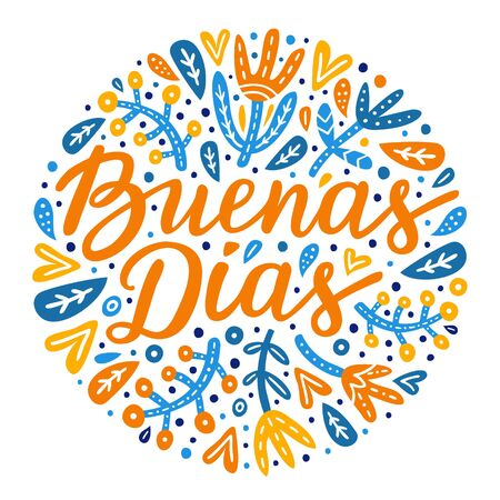 Good morning hand drawn lettering inscription in Spanish language. Flower, leaves colourful circle background. Floral design for pillow, textile, embroidery, clothes print. EPS 10 vector illustration Illustration