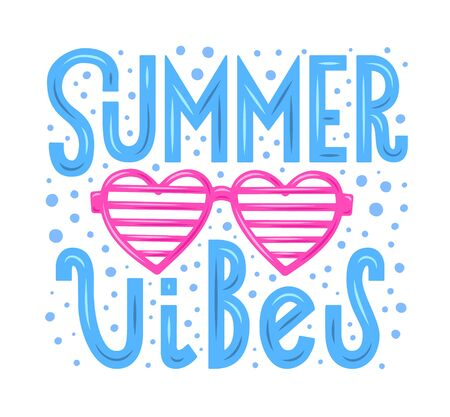 Hand drawn lettering poster. Summer vibes phrase inscription with eye glasses on the drops background. Bright colorful pattern for t-shirt print, textile, clothes design. EPS 10 vector illustration