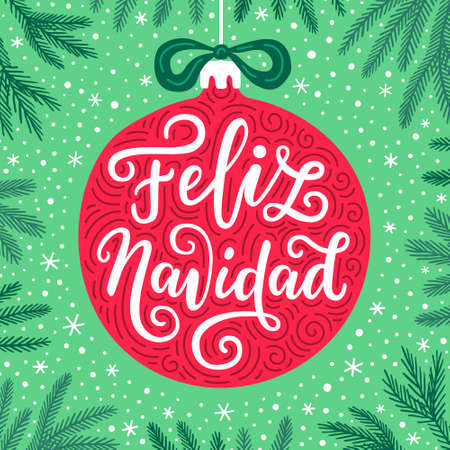 Merry Christmas hand drawn phrase in Spanish language on the traditional colored red ball and green fir tree branches background. Vintage style greeting card design EPS 10 vector illustration