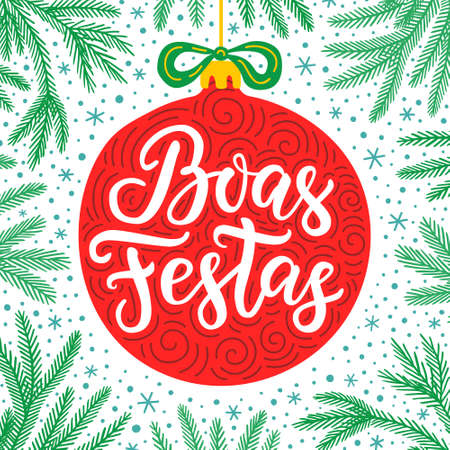 Hand-drawn lettering inscription Happy holidays in Portuguese language inside the cartoon style christmas red ball with bow and fir tree branches on snowflake background. EPS 10 vector illustration