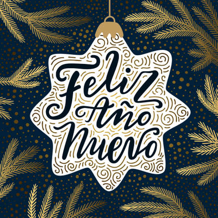 Happy New Year hand drawn lettering phrase in Spanish language on the dark blue background with golden fir tree branches and falling snow. Vintage style greeting card design EPS 10 vector illustration Illustration