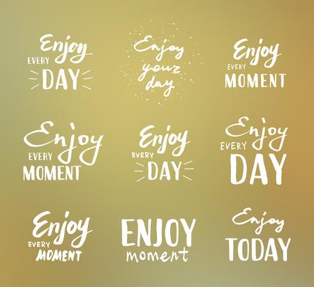 Enjoy every moment. Vector illustration on blurred background. Lettering, set