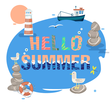 Hello summer. A set of pictures. Marine tourism. Lighthouse and ship, seagulls. Creative letters with a tropical, summer illustration. Pebbles, lifebuoys. Cover or poster, postcard or poster
