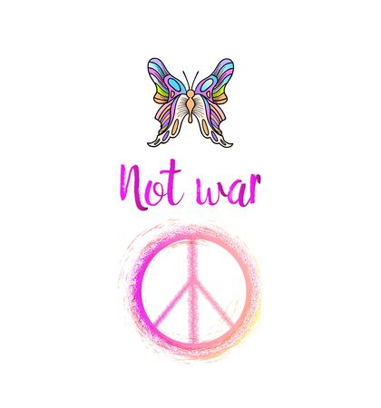 Hippie print with peace symbol, not war inscription and colorful butterfly.