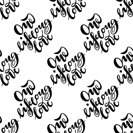 Seamless pattern with lettering One lifelong love . Vector typography, hand lettering, calligraphy