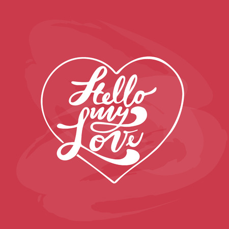 Hello my Love. Valentines day greeting card with calligraphy. Hand drawn design elements. Handwritten modern brush lettering.  イラスト・ベクター素材