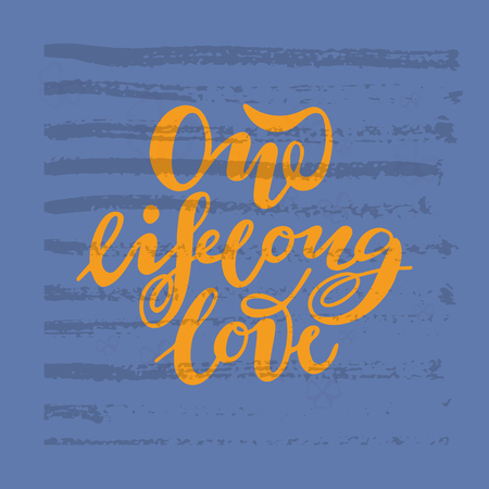 Vector illustration of One lifelong love with the inscription for packing product to store , gift ,message. shopping packaging. Inscription , invitation , banner template. Calligraphy background.