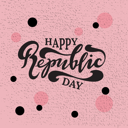 Vector illustration of Happy Repyblic Day with the inscription for packing product to store, gift, message. shopping packaging. Inscription , invitation , banner template. Calligraphy background.