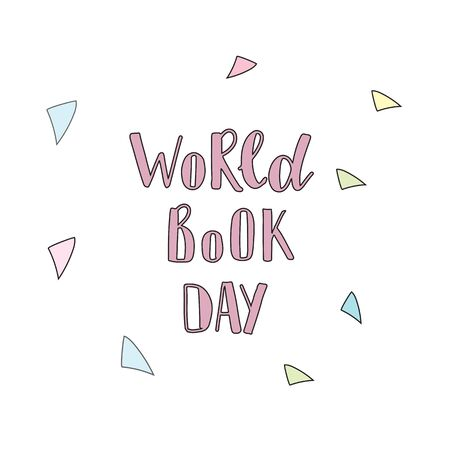 Vector illustration of world Book Day. Text invitation, template. Festive background Inscription typography poster