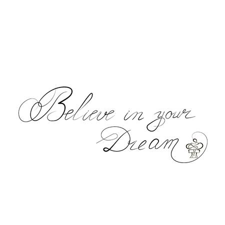 L'iscrizione Credi nel tuo sogno, su sfondo isolato. Illustrazione vettoriale