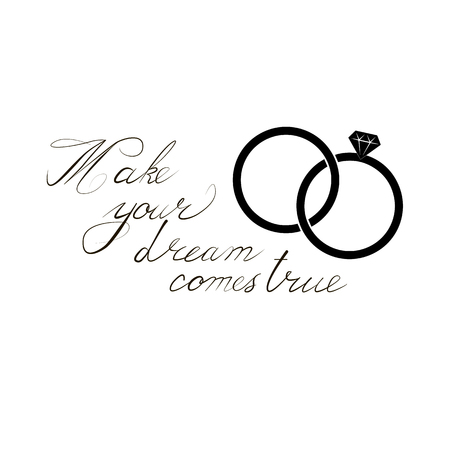 The inscription Make your dream comes true, on isolated background, with the image of wedding rings. Vector illustration