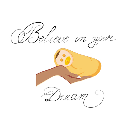 The inscription Believe in your Dream, on isolated background, with the image of a baby. Vector illustration 免版税图像 - 115277638