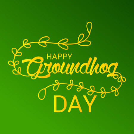 Happy Groundhog Day calligraphy on green background.