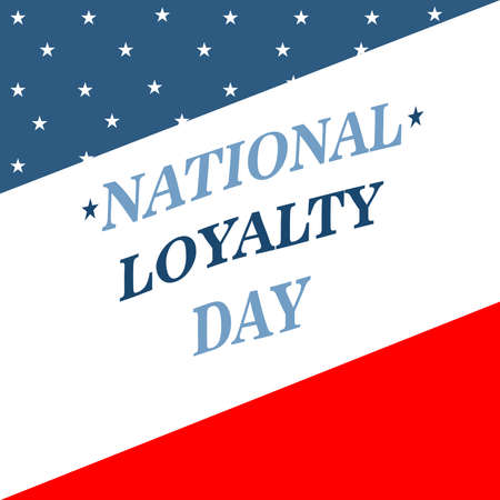 Vector illustration of a Background for National Loyalty Day.