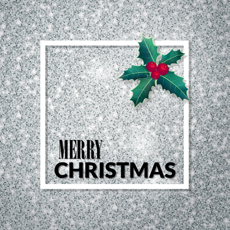 Merry Christmas . Holiday background. Xmas greeting Card on silver glitter background. Poster with frame and holly.