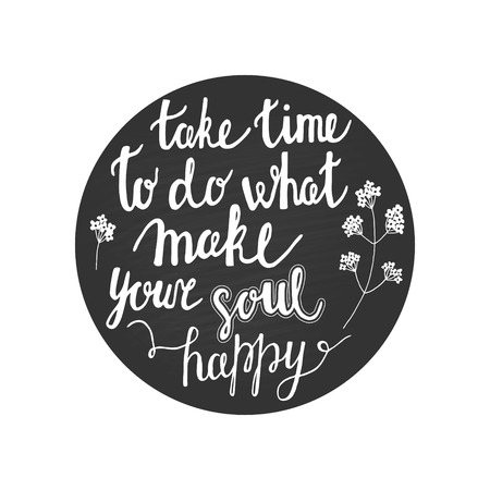 Inspiration hand written quote about time and soul on chalkboard round background