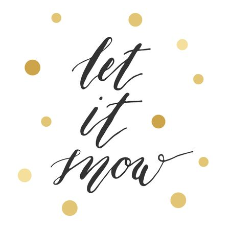 let it snow: Let it snow calligraphic inscription on white background with gold circles Illustration