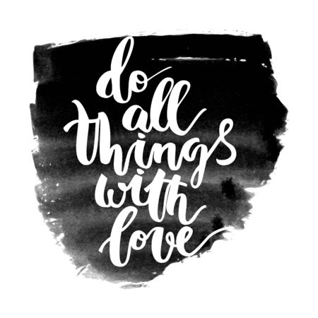 Motivational hand drawn inscription about doing things on black ink background