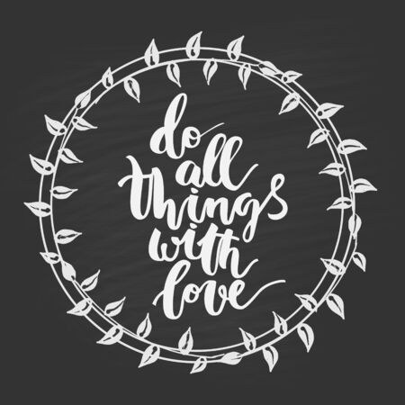 Motivational hand drawn inscription about doing things with wreath on chalk board background 일러스트