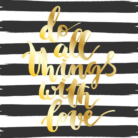 Motivational gold hand drawn inscription about doing things on black striped background
