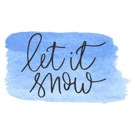 Let it snow hand written inscription