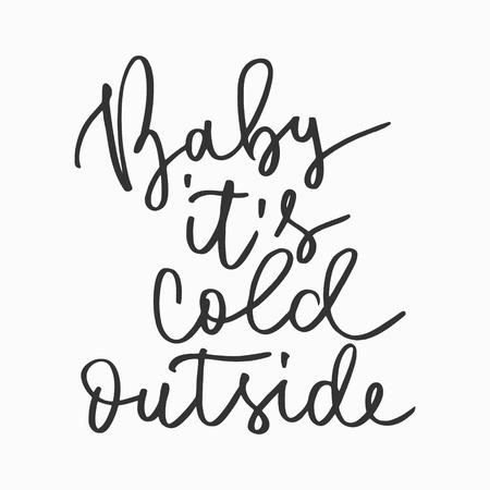 Cold outside hand written inscription