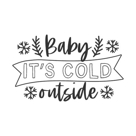 Baby its cold outside hand written lettering phrase Ilustração