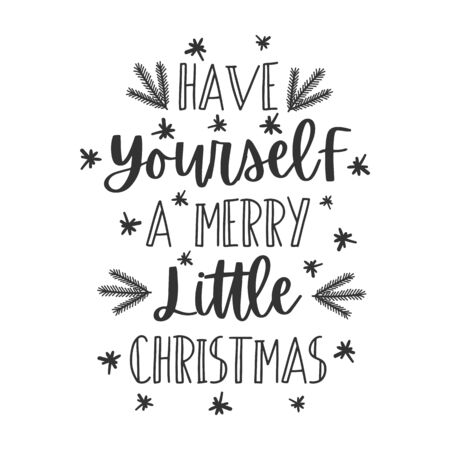 Have yourself a Merry little Christmas hand written lettering phrase