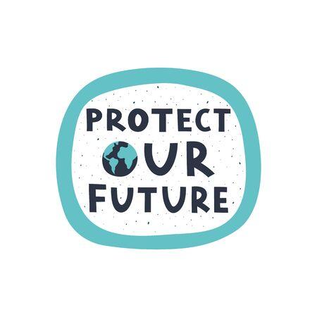 Protégez notre futur lettrage moderne sur fond blanc. Concept de pollution de l'environnement pour affiche, chariot ou impression. Vecteur