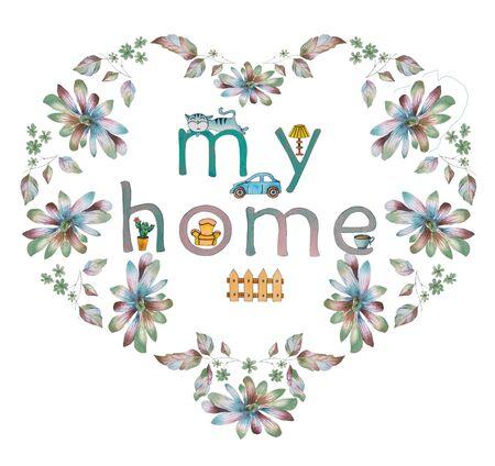 Watercolor with the inscription my house and household items in a floral frame, isolated on a white background. Greeting cards, prints, textile design for your project