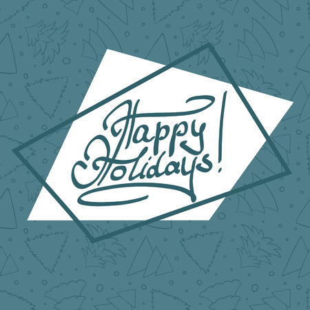 Happy holiday lettering on asymmetric background. Illustration